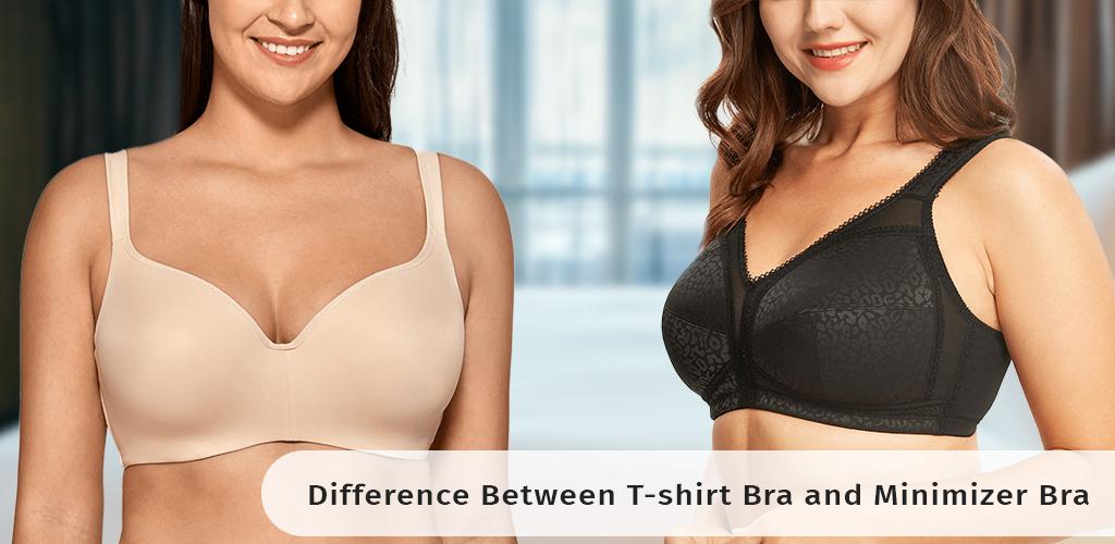 t-shirt bra and a minimizer bra