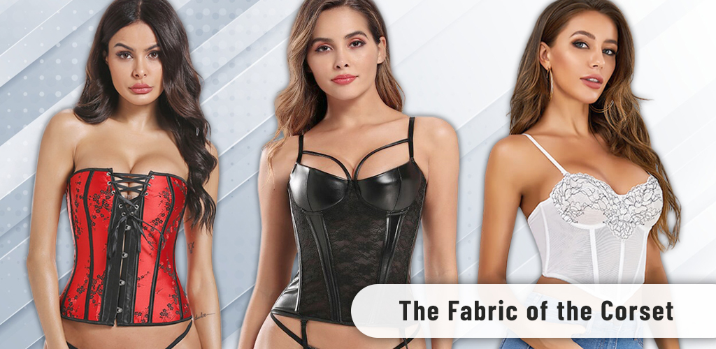 The fabric of the corset