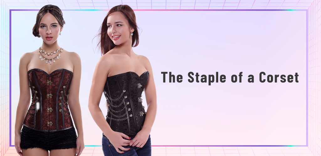 The staple of a corset